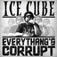 >ICE CUBE - Everything's Corrupt