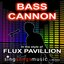 Bass Cannon (In the style of Flux Pavillion)