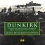 Dunkirk & The Battle Of France & Flanders 1939-40