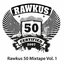 Rawkus 50 Mixtape Vol. 1