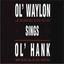 Ol' Waylon Sings Ol' Hank lyrics