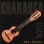 Charango - Andean Masterpieces