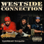 >WESTSIDE CONNECTION - Bangin' At The Party