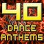 40 Dance Anthems (The Best of Top 40 Dance, Club, House, Electro, Techno & Trance Tunes)