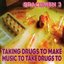 Taking Drugs To Make Music To Take Drugs To