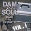 Dam Good Soul Volume One