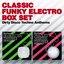 Classic Funky Electro Box Set - Dirty Disco - Techno Anthems