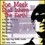 Joe Meek Shall Inherit The Earth Vol. 1