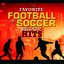 All Time Favorite Football and Soccer Stadium Hits