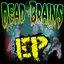Dead Brains EP