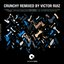 Crunchy Remixed By Victor Ruiz