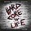 Hard Core 4 Life Vol. 1