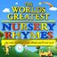 The World's Greatest Childrens Nursery Rhymes & Songs - The Only Children's Songs Album You'll Ever Need