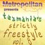 Metropolitan Presents: Tazmania's Strictly Freestyle Vol. 8