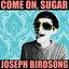 Come On, Sugar - Single