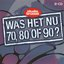 Was het nu 70, 80 of 90? File 5 (disc 1)