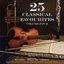 25 Classical Favourites Vol 4