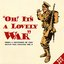 Oh! It's A Lovely War (Vol 4.2)