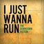 I Just Wanna Run (Single)