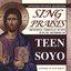 Sing Praises - Orthodox Christian Hymns sung by Teen SOYO