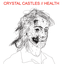 Crystal Castles // HEALTH lyrics