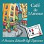 Cafe de l'Amour - A Parisian Sidewalk Cafe Experience