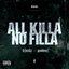 All Killa No Filla