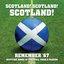 Scotland Scotland Scotland - Remember 67
