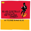 Elvis Costello - My Flame Burns Blue