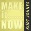 Make It Now - Single