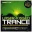 Laser-Kissed Trance
