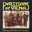 Partisans of Vilna: The Songs of World War II Jewish Resistance