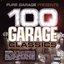 Pure Garage Presents: 100 Garage Classics