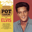Pot Luck - Elvis Presley