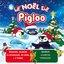 Le Noël de Pigloo