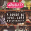 The Wombats Proudly Present..A Guide To Love, Loss and Desperation