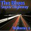 The Blues Superhighway, Vol. 2