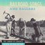 Railroad Songs & Ballads