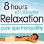 8 Hours Of Ultimate Relaxation