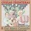 Chulas Fronteras & Del Mero Coraz-N