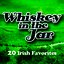 Whiskey In The Jar - 20 Irish Favorites
