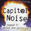 Capital Noise - Chapter 1: Noise And Politics