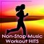 Non-Stop Music: Workout Hits -60 Minutes of Non-Stop Music