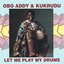 Obo Addy & Kukrudu- Let Me Play My Drums