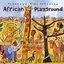 Putumayo Kids Presents: African Playground