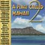 A Place Called Hawaii 2