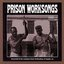 Prison Worksongs