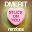 Stuck on You Remixes