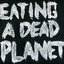 Eating A Dead Planet
