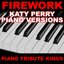 Firework (Katy Perry Piano Versions)
